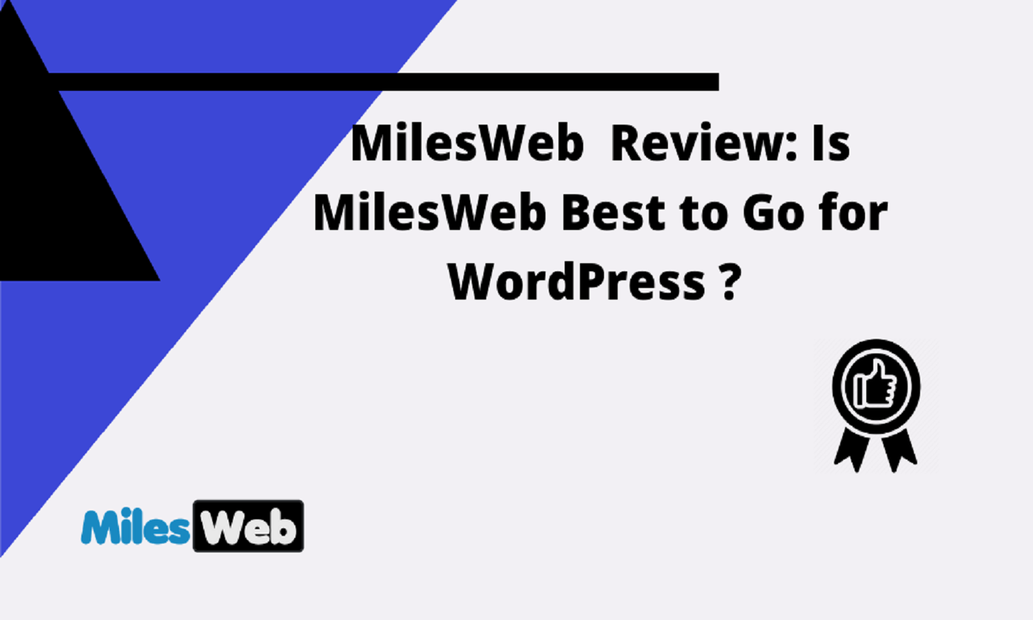 MilesWeb Review: Is MilesWeb Best to Go for WordPress?
