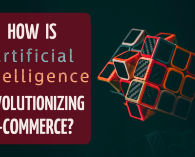 How AI Is Revolutionizing E-commerce