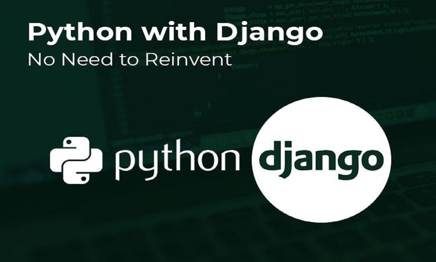 Python with Django – No Need to Reinvent