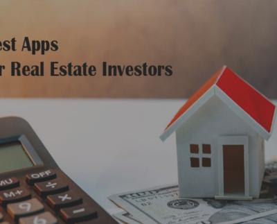 Best Apps for Real Estate Investors