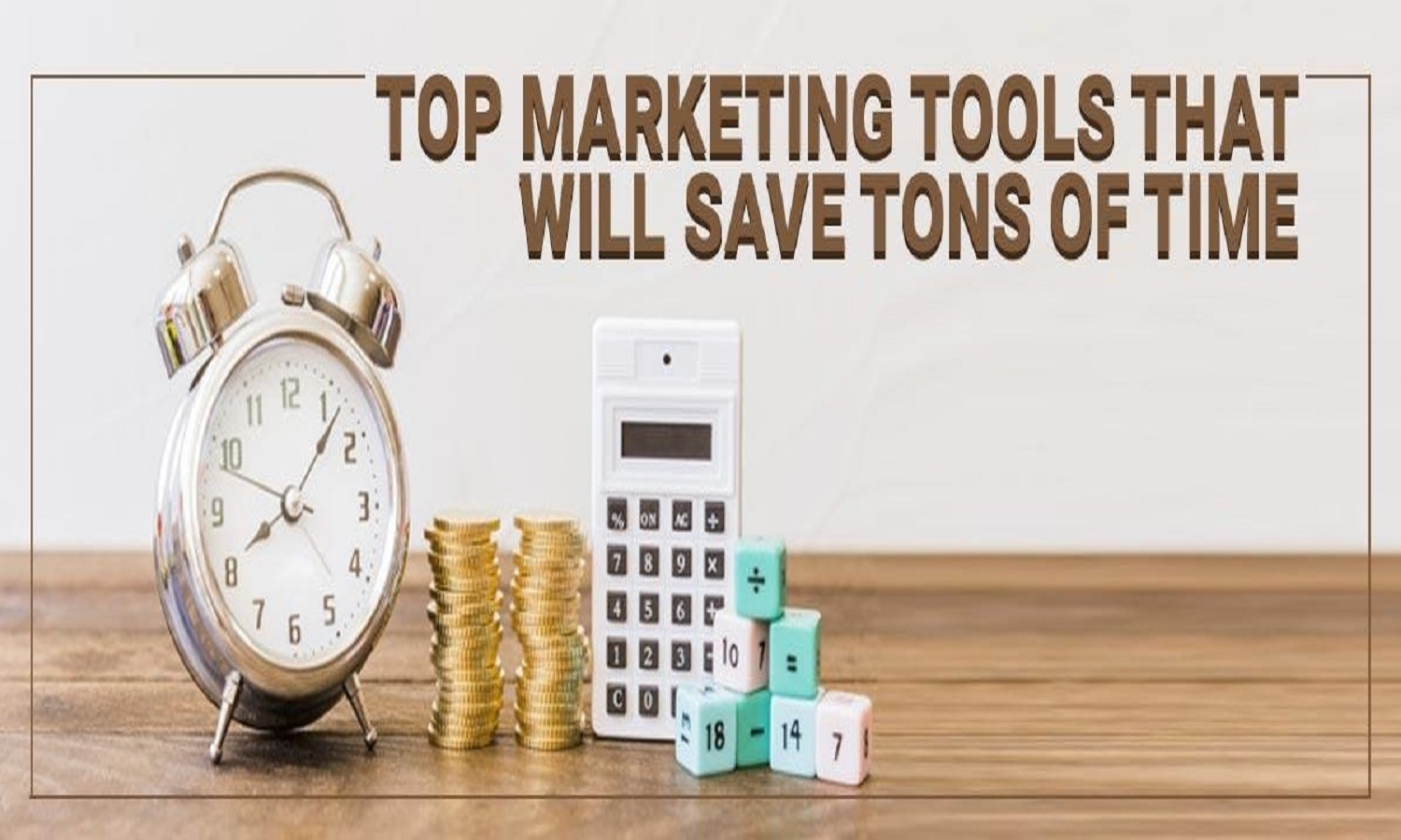 List of Top 15+ Marketing Tools That Will Save Tons Of Time