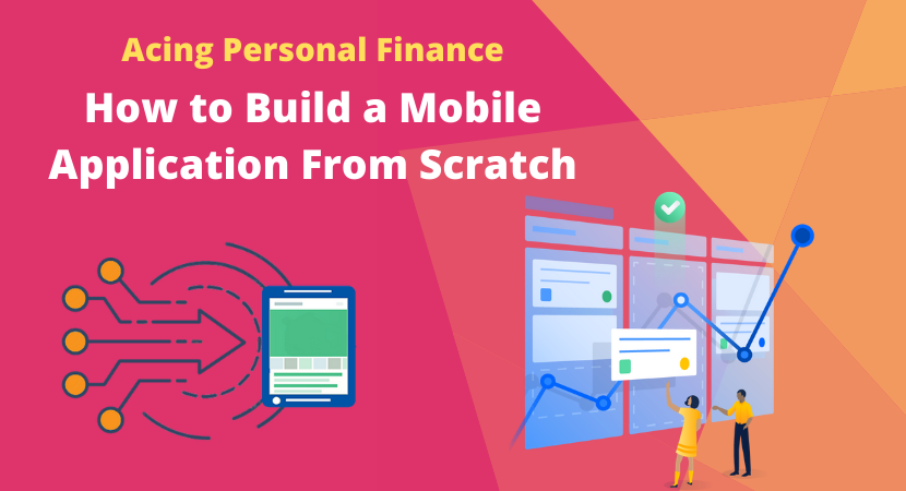 How To Build A Mobile Application From Scratch