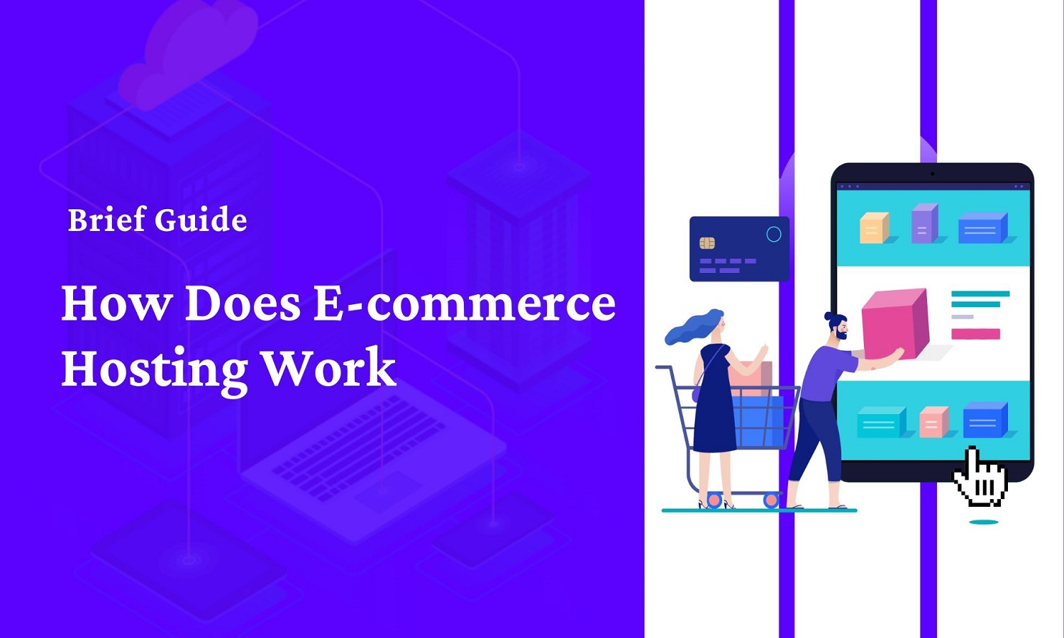 How Does E-commerce Hosting Work – The Ultimate Guide