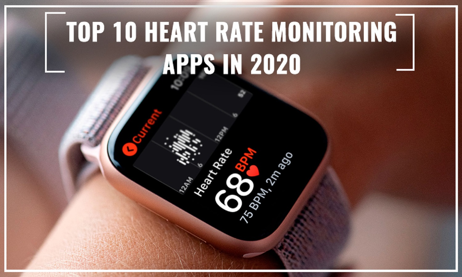 List of Top 10 Heart Rate Monitoring Apps In 2020