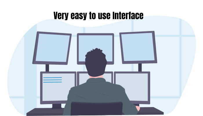 Very easy to use Interface